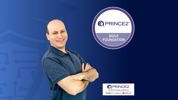 PRINCE2 Agile Foundation: Complete Course & 2 Practice Exams